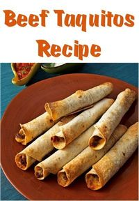 Beef Taquitos Recipe - lighten it up with low fat cheese and use about half as much