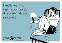 """Yup, been there. That said, there needs to be a comma between """"pin"""" and """"but"""" in this particular pin, so..."""