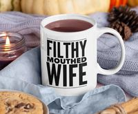 Filthy Mouthed Wife Coffee Mug - Tea Cup - Resist- Persist $19.95