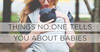 Things No One Tells You About Babies - SmartMom