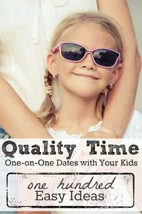 Spend quality time with your kids with these 100 easy ideas to get you started!