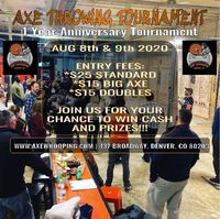 1 Year Anniversary Axe Throwing Tournament Axe Whooping - Axe Throwing · Denver, CO, United States