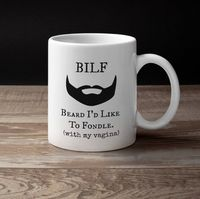 Bilf beard i'd like to fondle with my vagina a sexy ,dirty rude vulgar white ceramic coffee mug gag gift| batchelor party |batchelorette ... $15.95