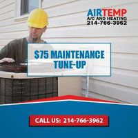 Airtemp AC & Heating is providing Air Conditioner maintenance and Tune-up Services at $75. Contact us at 214-766-3962 to grab the deal