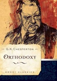 Why You Should Read G. K. Chesterton's Orthodoxy With Us