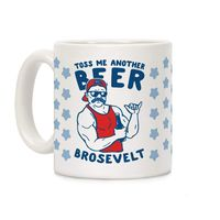 Who do you know who would love this? Toss Me Another Beer Brosevelt Ceramic Coffee Mug Handcrafted in the USA! $14.99