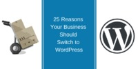 25 Reasons Your Business Should Switch to WordPress