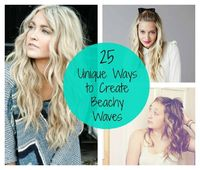 25 Unique Ways to Create Beachy Waves