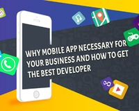 Why Mobile App Necessary for your Business and how to Get the Best Developer