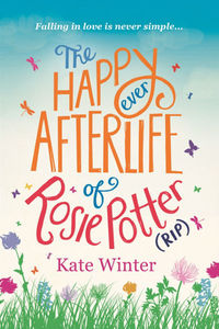 Book review: The Happy Ever Afterlife of Rosie Potter (RIP) by Kate Winter
