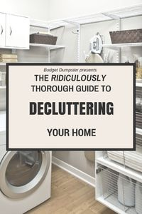 Learn how to declutter your home easily with our ridiculously thorough guide featuring expert organizing ideas and tips from some of the biggest names in the ho