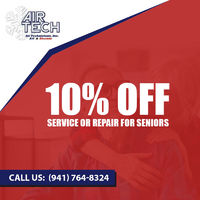 Air Technicians Inc is providing 10% off on service or repair for seniors.Contact us at 941-764-8324 to grab the deal.