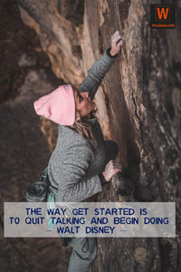 The Way Get Started Is  To Quit Talking And Begin Doing