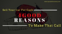 """Sell Your Car For Cash �€"""" 4 Good Reasons to Make That Call"""