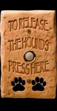 Haha! ~~ I need to add this warning sign to our doorbell. DogBellz -- Handmade, Hand-painted, Made-in-the-USA Dog Doorbells eclectic