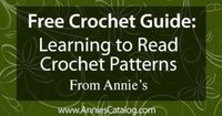 Free Crochet Guide From Annie's: Learning to Read Crochet Patterns. Get the guide here: http://www.anniescatalog.com/crochet/content.html?content id=651&type id=S&scat id=3