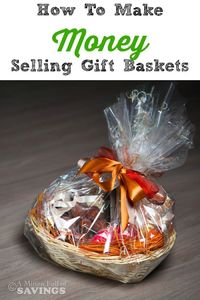 Did you know that you can make money by selling Gift Baskets? It's a great way to earn some extra cash on the side- How To Make Money Selling Gift Baskets