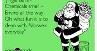 """Jingle Bells - Chemicals smell - Enviro all the way Oh what fun it is to clean with Norwex everyday"""