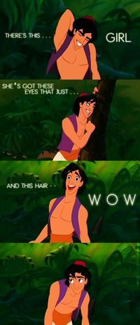 I want a guy to feel about me the way Aladdin felt about Jasmine