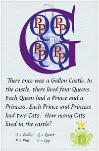 Another poster said: I add each cat chased 8 mice (ounces). I know it doesn't start with O, but they are small and so are ounces. Plus the kids always think it is so funny that the kingdom/castle becomes infested with mice!---I teach the Big G...