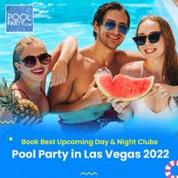 Book-Best-Upcoming-Day-Night-Clubs-Pool-Party-in-Las-Vegas-2022.jpg