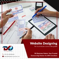 DK Business Patron is a leading international outsourcing company that offers website designing & web development services that help in attracting new customers. A user takes a few seconds to judge your business after visiting your website. It is impo...