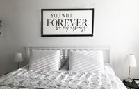 You will Forever be my Always Rustic farmhouse wood sign. Master bedroom sign for over the bed. Romantic bedroom decor. $150.00