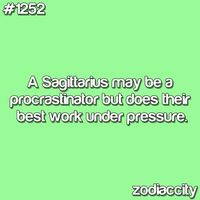 Yea, I'm definitely part Sagittarius...