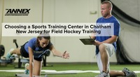 Choosing a Sports Training Center in Chatham New Jersey for Field Hockey Training
